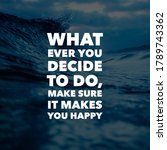 Inspirational Motivation Quote. ...