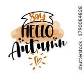 say hello autumn   hand drawn...   Shutterstock .eps vector #1790084828
