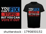you can't fix stupid but you...   Shutterstock .eps vector #1790850152