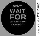don't wait for opportunity in...   Shutterstock . vector #1791183488