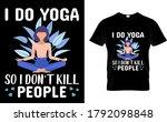 i do yoga so i don't kill...   Shutterstock .eps vector #1792098848