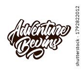 adventure begins hand lettering ... | Shutterstock .eps vector #1792822012