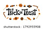 Trick Or Treat Text Decorated...
