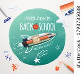 welcome back to school. rocket... | Shutterstock .eps vector #1793735038