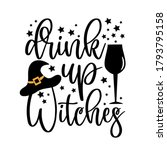 drink up witches   funny...   Shutterstock .eps vector #1793795158
