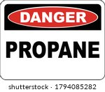 Danger Propane Sign Vector...