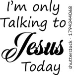 i am only talking to jesus... | Shutterstock .eps vector #1794344068