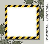 quarantine frame for text....   Shutterstock .eps vector #1795467568