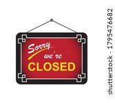 sorry we are closed sign....   Shutterstock .eps vector #1795476682
