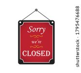 sorry we are closed sign....   Shutterstock .eps vector #1795476688