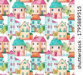 seamless pattern of cute houses.... | Shutterstock . vector #1795889515