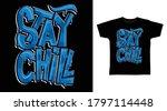stay chill graffiti typography... | Shutterstock .eps vector #1797114448