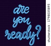 Neon Sign Are You Ready...