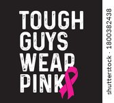 tough guys wear pink breast... | Shutterstock .eps vector #1800382438