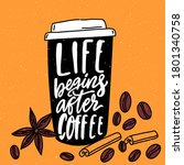 life begins after coffee.... | Shutterstock .eps vector #1801340758