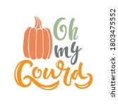 Oh my Gourd pumpkin sketch. Vector calligraphy Silhouette Farm Print. Autumn handwritten lettering. For card, print, invitation, t-shirt design, harvest, thanksgiving party decor. Sassy Thanksgiving