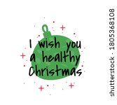 i wish you a healthy christmas. ... | Shutterstock .eps vector #1805368108