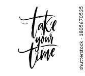 take your time. motivational...   Shutterstock .eps vector #1805670535