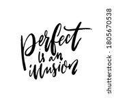 perfect is an illusion.... | Shutterstock .eps vector #1805670538