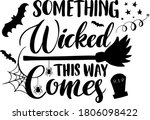 something wicked comes this way ...   Shutterstock .eps vector #1806098422