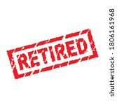 officially retired   a stamp of ... | Shutterstock .eps vector #1806161968
