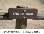End Of Trail Sign. Taken In...