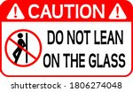 Do Not Lean On The Glass Sign...