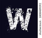 white grunge letter w isolated... | Shutterstock . vector #1808489092