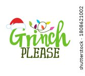 grinch please   calligraphy... | Shutterstock .eps vector #1808621002