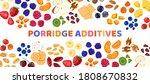 additives porridge banner ...   Shutterstock .eps vector #1808670832