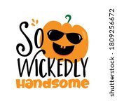 so wickedly handsome  funny... | Shutterstock .eps vector #1809256672