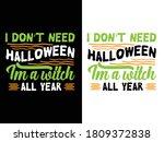 i don't need halloween iam t...   Shutterstock .eps vector #1809372838