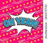 oh yeah comic speech bubble | Shutterstock .eps vector #181073732