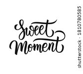 sweet moment handwritten... | Shutterstock .eps vector #1810780585