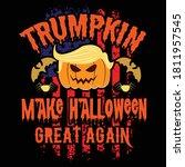 trumpkin make halloween great... | Shutterstock .eps vector #1811957545