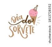 dia do sorvete. ice cream day....   Shutterstock .eps vector #1813728352