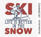 t shirt design ski life is...   Shutterstock .eps vector #1813848452