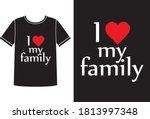 love my family t shirt design | Shutterstock .eps vector #1813997348