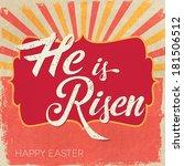 easter card. he is risen. | Shutterstock .eps vector #181506512
