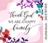 family home quotes thank god we ... | Shutterstock .eps vector #1815787505