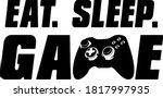 eat sleep game for gamer  funny ... | Shutterstock .eps vector #1817997935