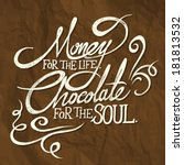 money for the life  chocolate... | Shutterstock .eps vector #181813532