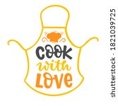cook with love quote  hand... | Shutterstock .eps vector #1821039725