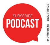 subscribe podcast red button... | Shutterstock .eps vector #1822740428