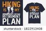 hiking is my retirement plan t... | Shutterstock .eps vector #1822913408