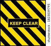 Keep Clear Industrial Warning...