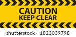Caution Keep Clear Industrial...