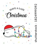 have a lazy christmas with cute ... | Shutterstock .eps vector #1824999392
