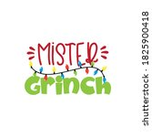 mister grinch  funny christmas... | Shutterstock .eps vector #1825900418