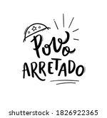 Povo Arretado. Angry People....